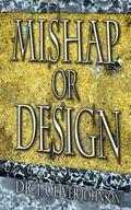 Mishap or Design