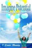 Imagine Potential: Imagining Your Possibilities and Reaching Your Full Potential, a Life Coa...