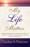 My Life Matters: A guide to creating a mentor relationship that effectively ministers to the...
