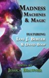 Madness, Machines and Magic: Story of the Month Club - 2014 Anthology