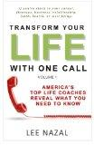 Transform Your Life with One Call: America's Top Life Coaches Reveal What You Need to Know (...