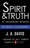 Spirit & Truth: 52 Encouraging Messages for America's Law Enforcement