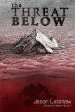 The Threat Below (A Brathius History) (Volume 1)