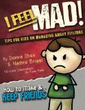 I Feel Mad! Tips for Kids on Managing Angry Feelings (How to Make & Keep Friends Workbooks) ...