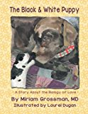 The Black and White Puppy: A Story about the Biology of Love