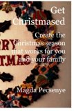Get Christmased: Create the Christmas season that works for you and your family