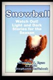 Snowball: Watch Out! Light and Dark Stories for the Season