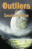 Outliers of Speculative Fiction
