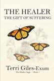 The Healer: The Gift of Suffering (Volume 1)