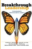 Breakthrough Leadership: Conversations with Innovative Leaders