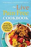 Live Pain Free Cookbook