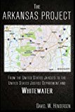 The Arkansas Project: From The United States Jaycees To The United States Justice Department...