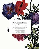 Grandmothers Are Forever: Poems, Words, and Thoughts, for, and from, A Grandmothers Undying ...
