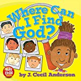 Where Can I Find God? (Holy Child Books)