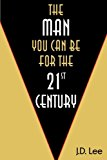 The Man You Can Be For The 21st Century