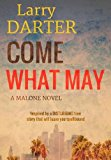 Come What May (Malone Novels)