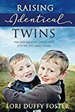 Raising Identical Twins: The Unique Challenges and Joys of the Early Years