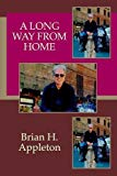 A Long Way from Home (Poetry of Brian H. Appleton)