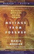 Message from Forever : A Novel of Aboriginal Wisdom (2 Cassettes) - Marlo Morgan