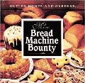 Better Homes and Gardens More Bread Machine Bounty