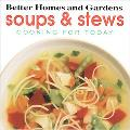 Better Homes and Gardens Soups & Stews