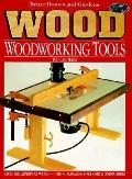 Wood: Woodworking Tools You Can Make - Wood Magazine - Hardcover - 1st ed