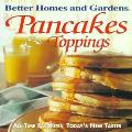 Better Homes and Gardens Pancakes and Toppings - Better Homes & Gardens - Paperback