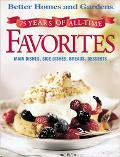 Better Homes and Gardens: 75 Years of All-Time Favorites - Better Homes & Gardens - Hardcover
