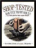 Shop-Tested Router Techniques and Projects You Can Make: From the Editors of Wood Magazine