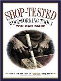 Shop-Tested Wookworking Tools You Can Make: From the Editors of Wood Magazine - Ben Allen - ...