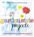 Garden Style Projects: Decorating Ideas for Indoors and Outdoors - Better Homes and Gardens ...