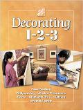 Decorating 1-2-3 Faux Painting, Wallpapering, Window Treatments, Floors, Molding & Trim, Lig...