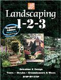 Landscaping 1-2-3 Selection & Design, Trees, Shrubs, Groundcovers & Vines