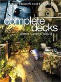 Complete Decks: Dream It, Plan It, Build It (Better Homes & Gardens)