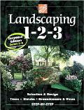 Landscaping 1-2-3 Selection & Design, Trees, Shrubs, Groundcovers & Vines Step-By-Step  Regi...