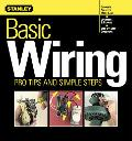 Basic Wiring Pro Tips and Simple Steps