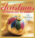 Christmas Ornaments to Make 101 Sparkling Holiday Trims
