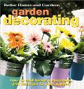 Garden Decorating How to Add Beauty, Structure, and Function to Your Garden