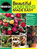 Miracle-Gro Beautiful Gardens Made Easy 39 Quick Project