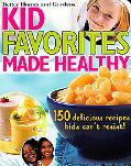 Kid Favorites Made Healthy