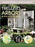 Trellises, Arbors & Pergolas Ideas and Plans for Garden Structures