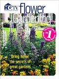 Flower Gardening Bring Home the Secrets of Great Gardens
