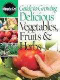Guide To Growing Delicious Vegetables, Fruits & Herbs