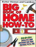 Better Homes and Gardens Big Book of Home How-to