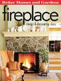 Better Homes and Gardens Fireplace Design & Decorating Ideas
