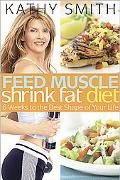 Feed Muscle, Shrink Fat Diet