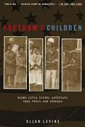 Freedom's Children Young Civil Rights Activists Tell Their Own Stories