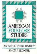 American Folklore Studies An Intellectual History