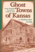Ghost Towns of Kansas A Traveler's Guide