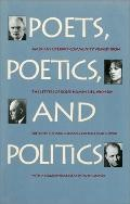 Poets, Poetics, and Politics America's Literary Community Viewed from the Letters of Rolfe H...